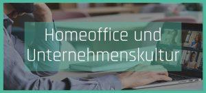 Homeoffice verändert die Unternehmenskultur | Die Digitalbegleiter Blog